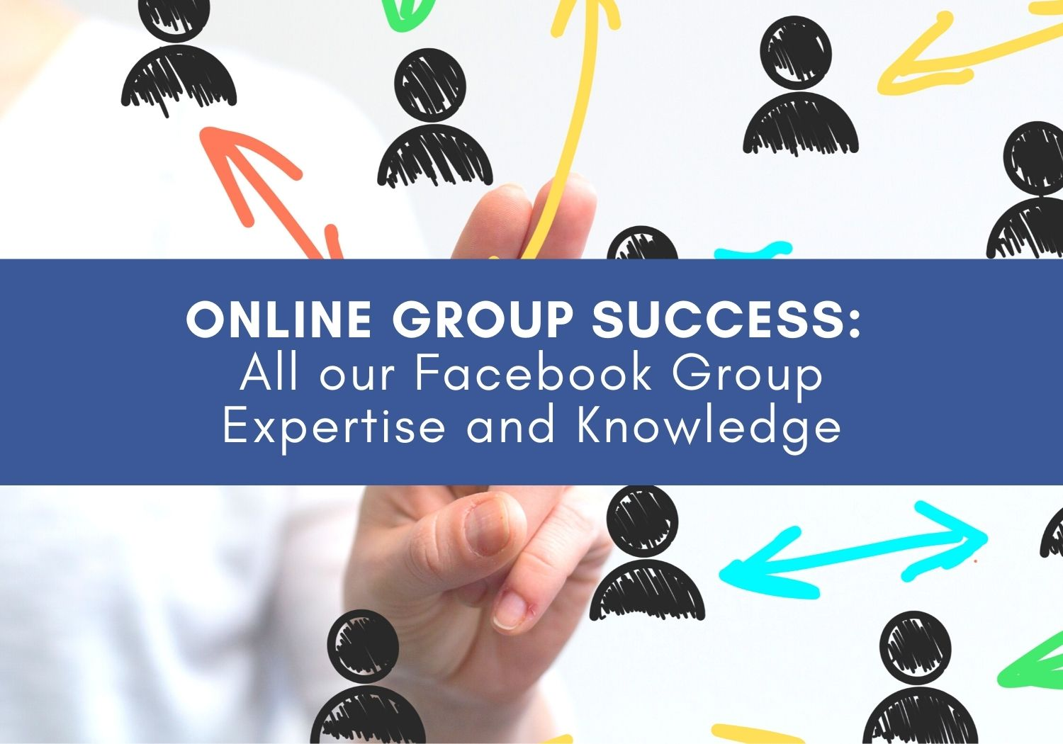 Facebook group expertise and secrets