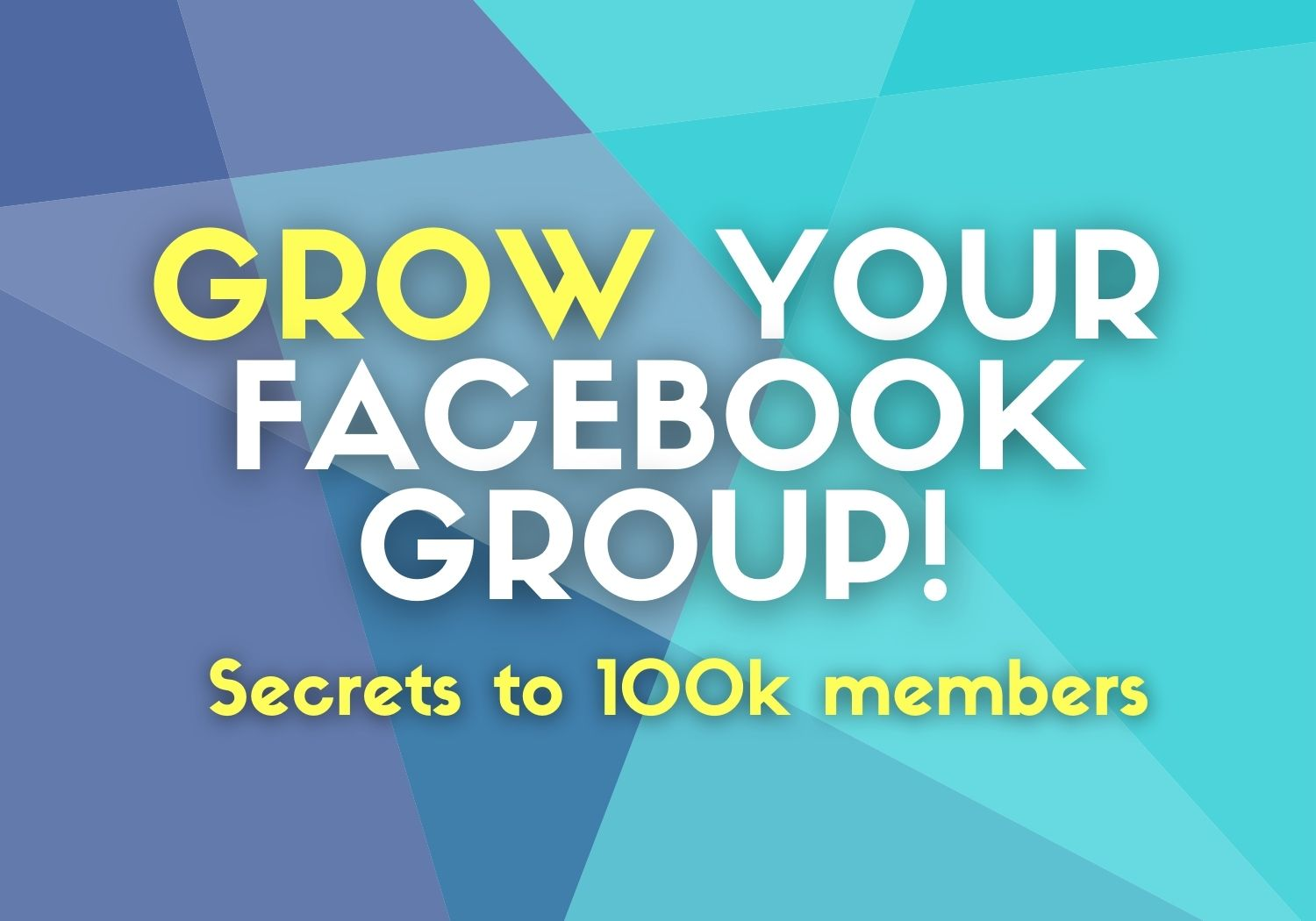 Grow your facebook group to 100,000 members