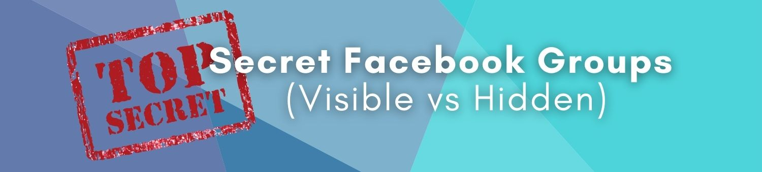 Secret Facebook Groups Visible vs Hidden